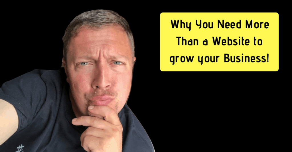 Why You Need More Than a Website to grow your Business