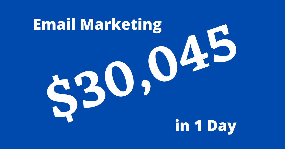 Email Marketing produces $30k in Sales